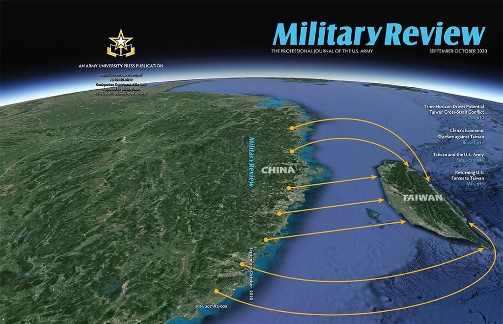 最新一期美國陸軍「軍事評論雙月刊」以中國武力犯台為主題作系列報導,就台海衝突時間軸、中國對台經濟戰、美軍重返台灣等面向分析。(圖取自軍事評論雙月刊網頁armyupress.army.mil)