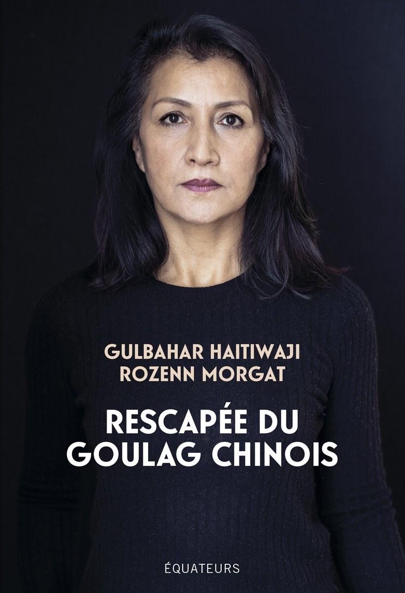54歲維吾爾族女子海蒂瓦吉遭中國當局送入再教育營囚禁近3年,她獲釋返法後出書,揭發當局洗腦和迫害的惡行。圖為該書封面。(圖取自Éditions des Équateurs出版社網頁editionsdesequateurs.fr)