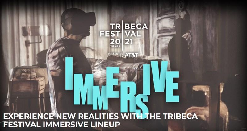 紐約翠貝卡影展27日公布本屆影展沉浸式作品單元(Tribeca Immersive)完整片單。(圖取自翠貝卡影展網頁tribecafilm.com)